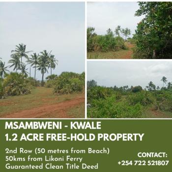 Free-hold 1.2 Acres 2nd Row Beach Property, Msambweni, Kinondo, Kwale, Mixed-use Land for Sale